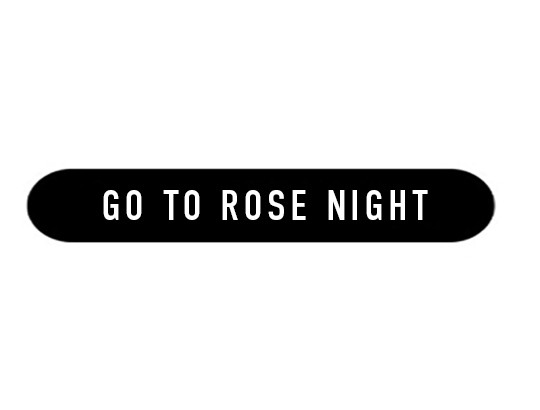 media/image/go-to-rose-nightFINAL.jpg